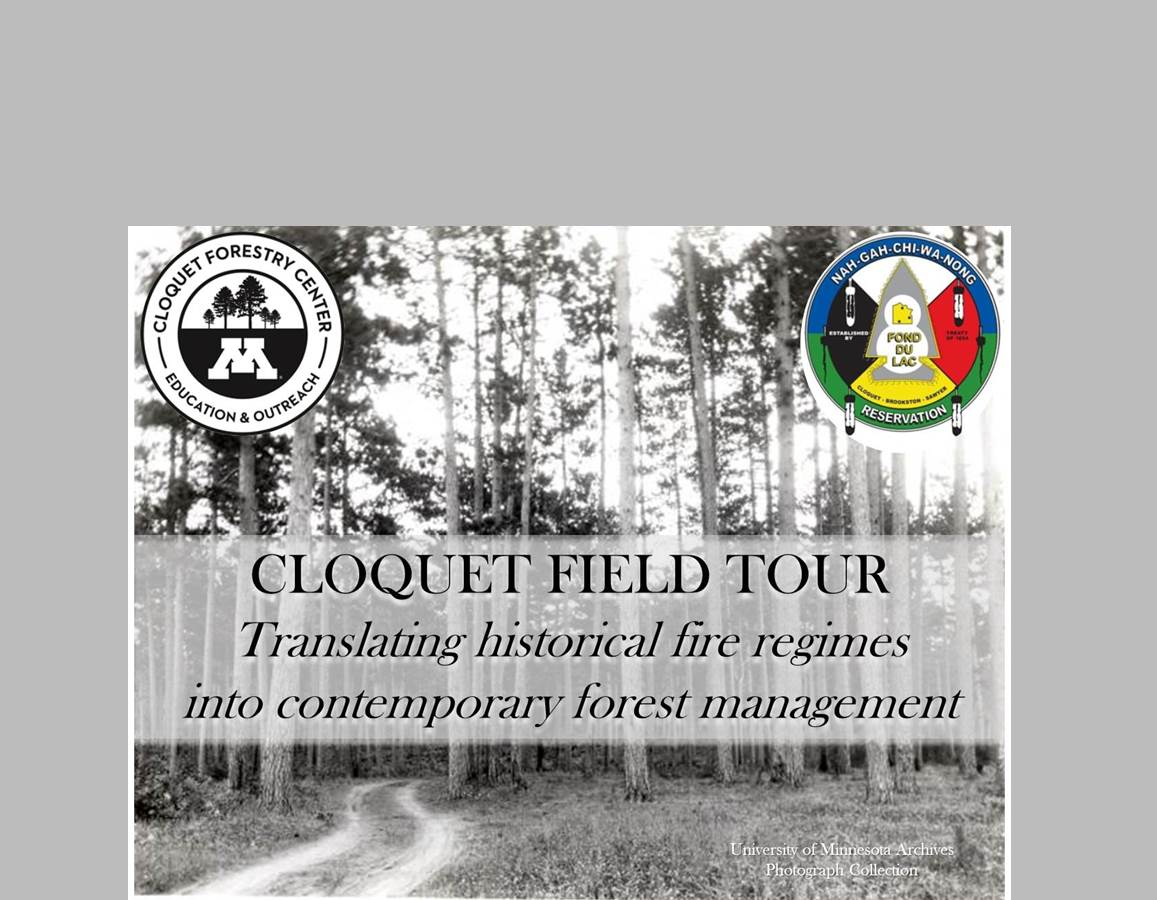 Hosted by the Fond du Lac Resource Management Forestry Program and the University of Minnesota - Cloquet Forestry Center